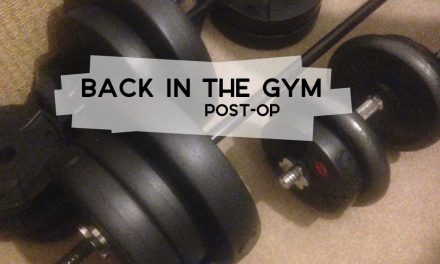 Back in the Gym Post-Op