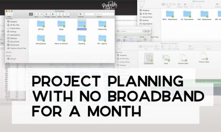 Project Planning with No Broadband for a Month