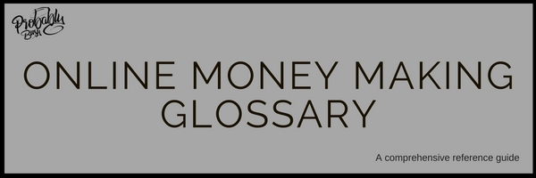 Online Money Making Glossary - Probably Busy