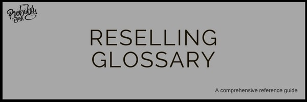 Reselling Glossary - Probably Busy