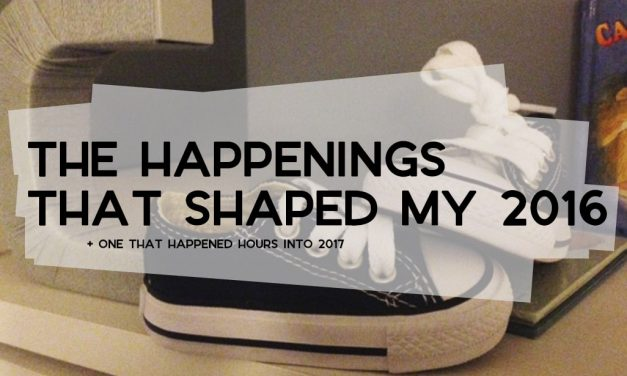 The Happenings That Shaped My 2016