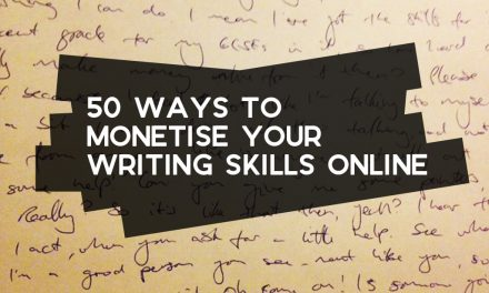 50 Ways to Monetise Your Writing Skills Online