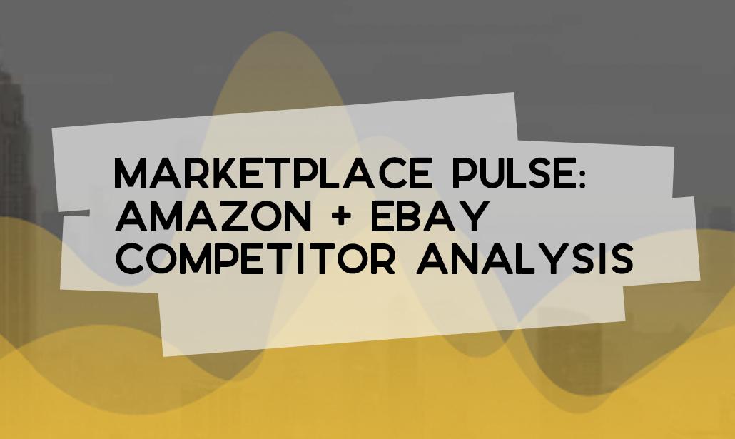 Marketplace Pulse: Amazon + eBay Competitor Analysis