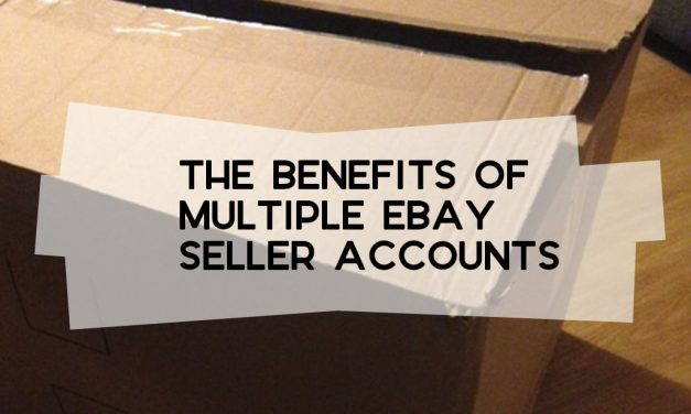 The Benefits of Multiple eBay Seller Accounts
