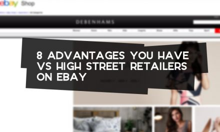 8 Advantages You Have Over High Street Retailers on eBay