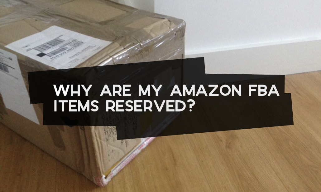Why are My Amazon FBA Products Reserved?
