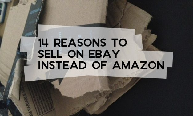 14 Reasons to Sell on eBay Instead of Amazon