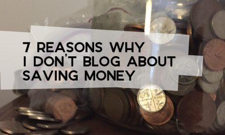 7 Reasons I Don't Blog About Saving Money
