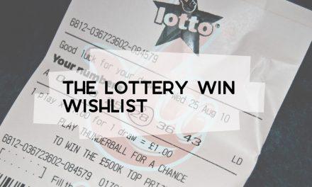 The Lottery Win Wishlist