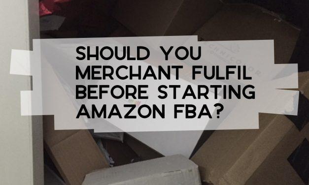 Should You Merchant Fulfil Before Starting Amazon FBA