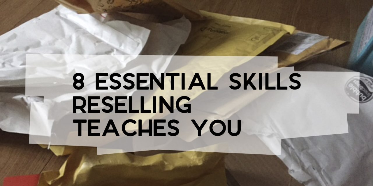 8 Essential Skills Reselling Teaches You