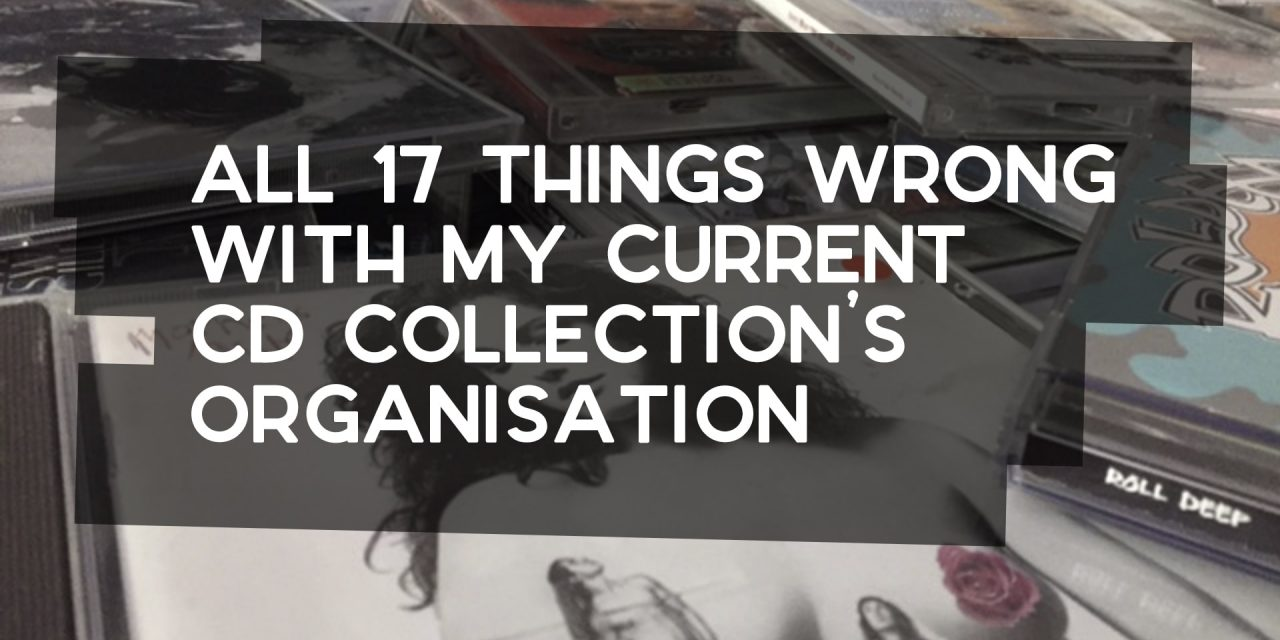 All 17 Things Wrong with My Music Collection's Organisation