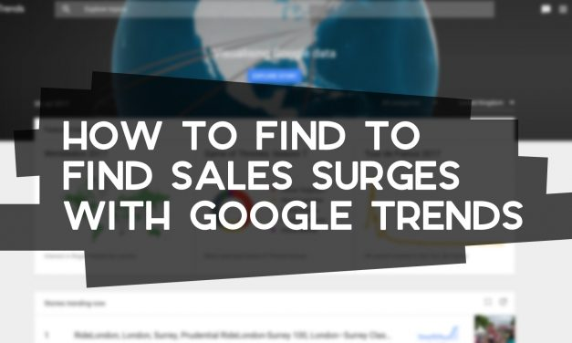 How to Find Sales Surges with Google Trends