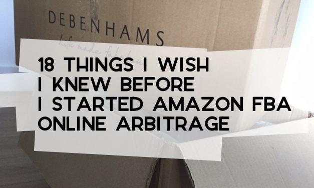 18 Things I Wish I Knew Before I Started Amazon FBA Online Arbitrage