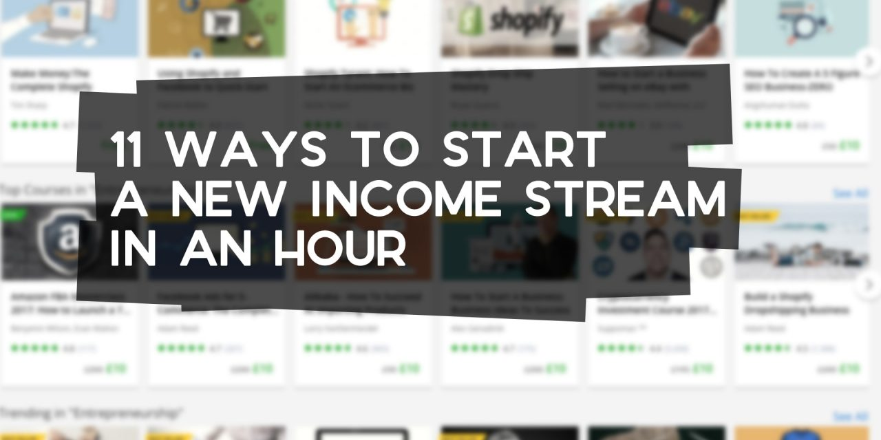 11 Ways to Start a New Income Stream in an Hour