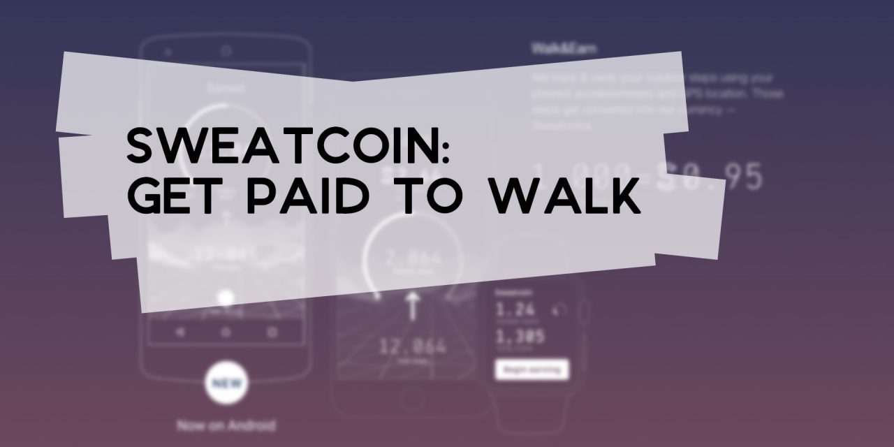 Sweatcoin: Get Paid to Walk | Money Making Apps | Probably Busy