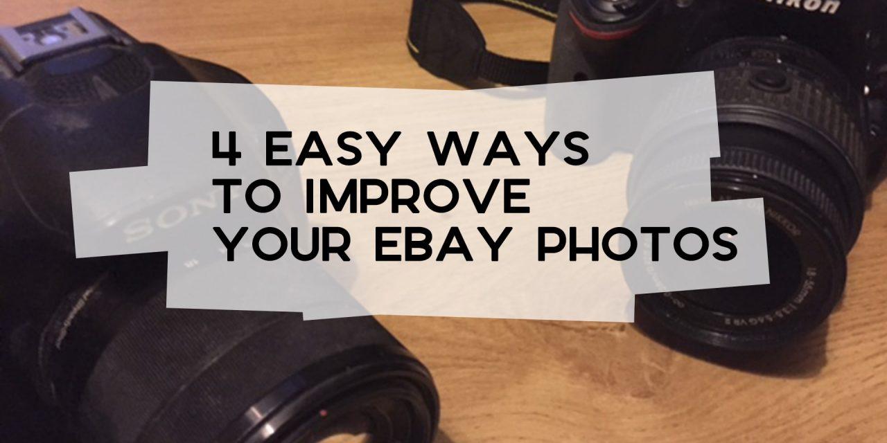 4 Easy Ways to Improve Your eBay Photos