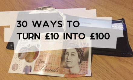 30 Ways to Turn £10 into £100