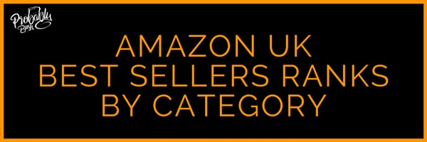 Amazon UK Best Seller Ranks by Category - Probably Busy