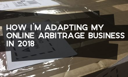 How I'm Adapting My Online Arbitrage Business in 2018