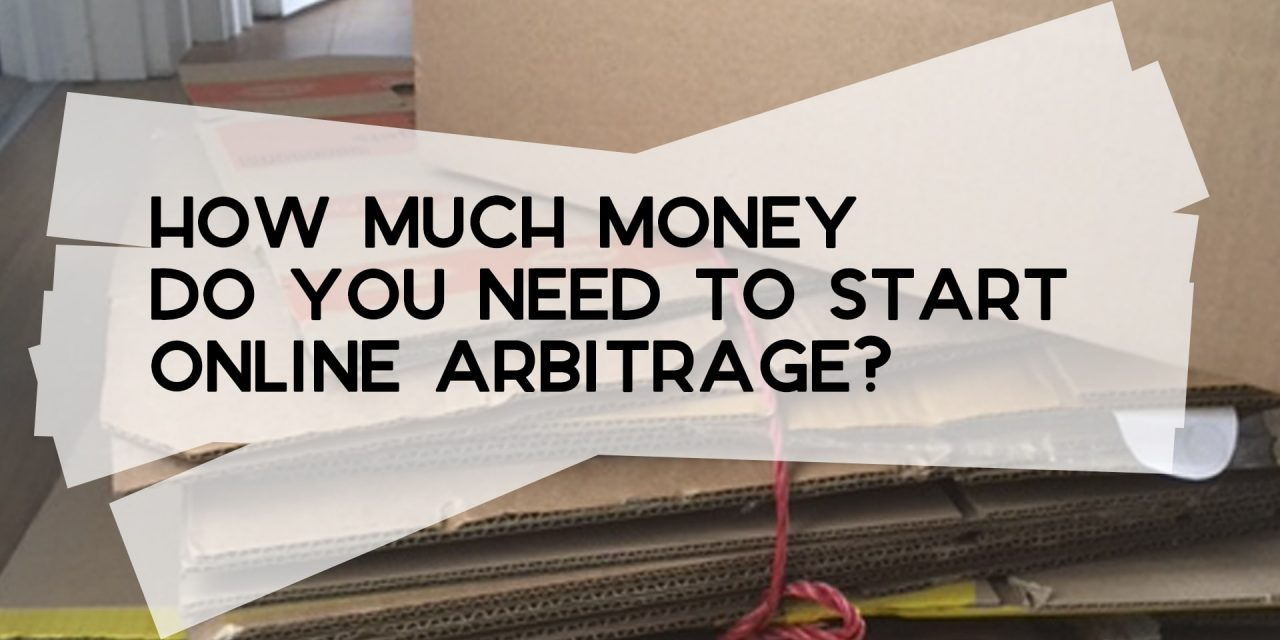 How Much Money Do You Need to Start Online Arbitrage?