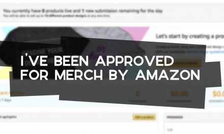 I've Been Accepted into Merch by Amazon