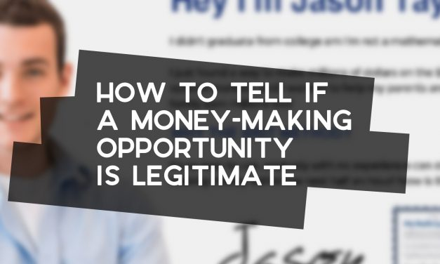 How to Tell if a Money-Making Opportunity is Legitimiate