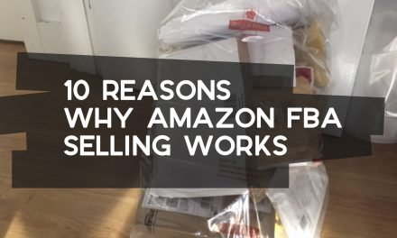 10 Reasons Why Amazon FBA Selling Works