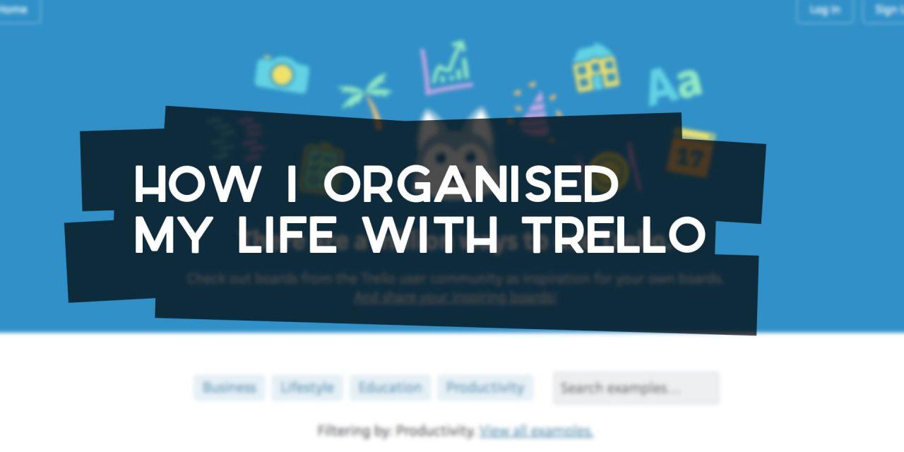 How I Organise My Life with Trello