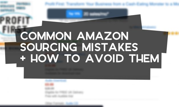 Common Amazon Sourcing Mistakes + How to Avoid Them