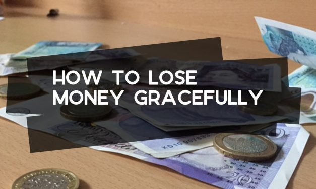 How to Lose Money Gracefully