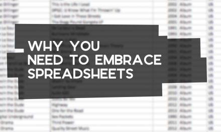 Why You Need to Embrace Spreadsheets