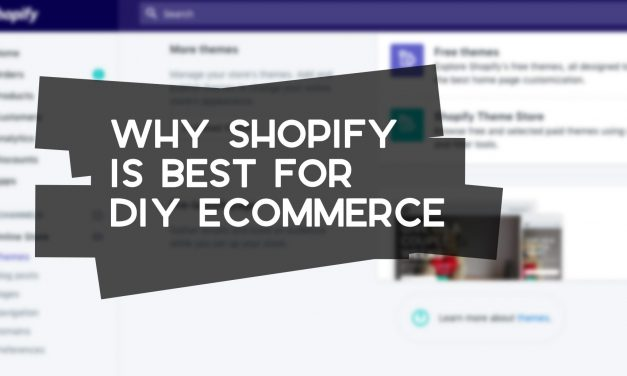 Why Shopify is the Perfect Solution for DIY Ecommerce