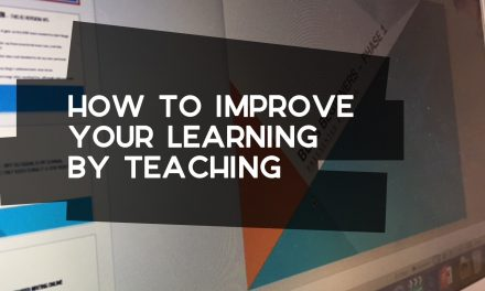 How to Improve Your Learning by Teaching
