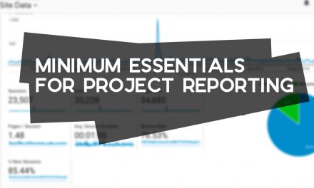Minimum Essentials You Need for Project Reporting