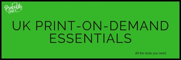UK Print on Demand Essentials - Probably Busy