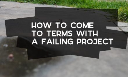 How to Come to Terms with a Failing Project