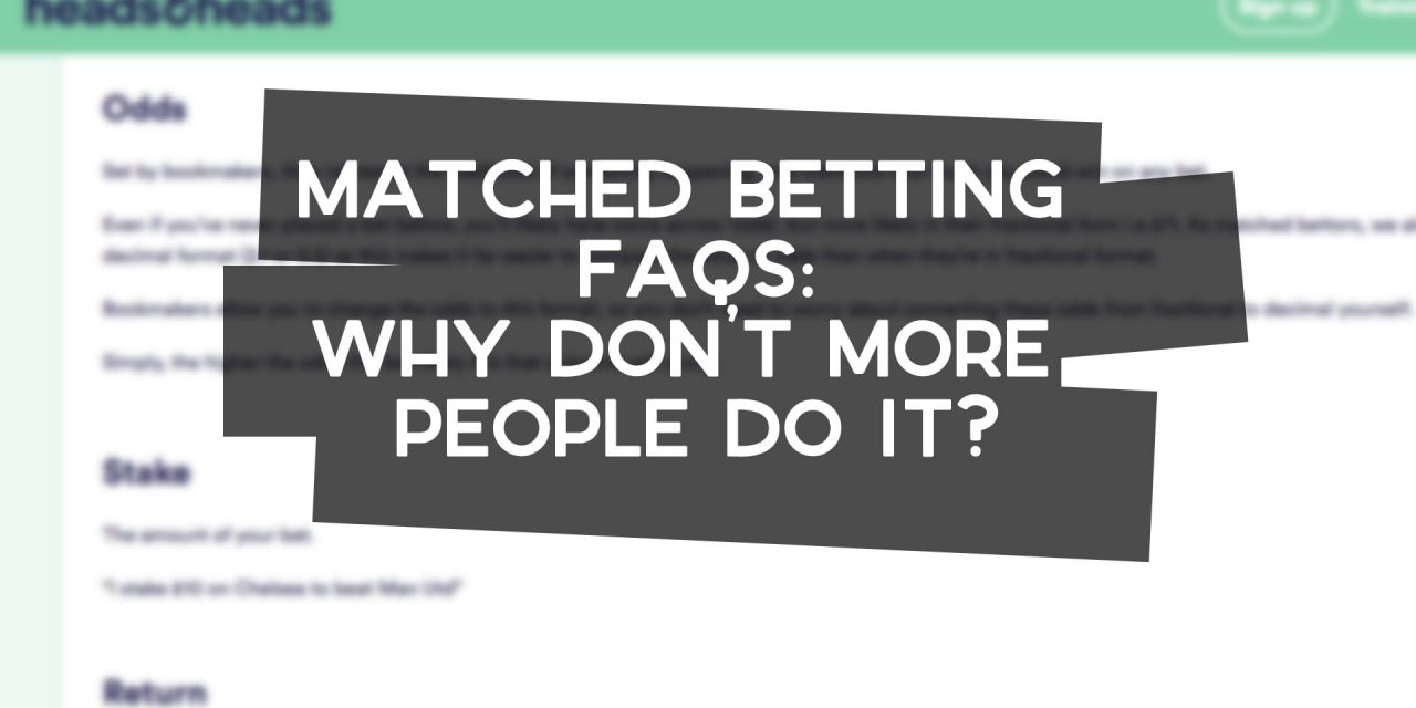 Matched Betting FAQs: Why Don't More Do It?