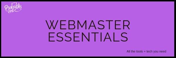 Webmaster Essentials - Probably Busy