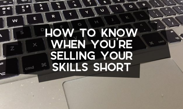 How to Know When You're Selling Your Skills Short