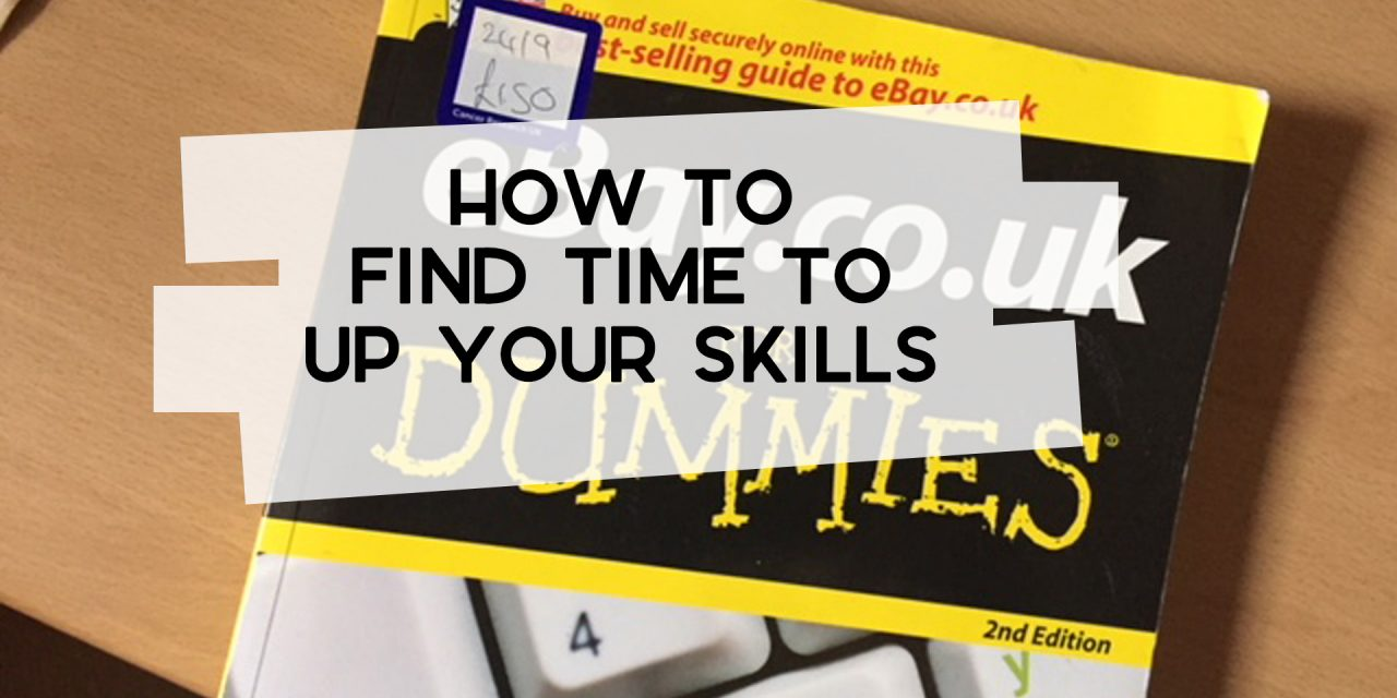 How to Find Time to Up Your Skills