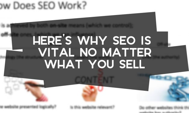 Why SEO is Important No Matter What or Where You Sell