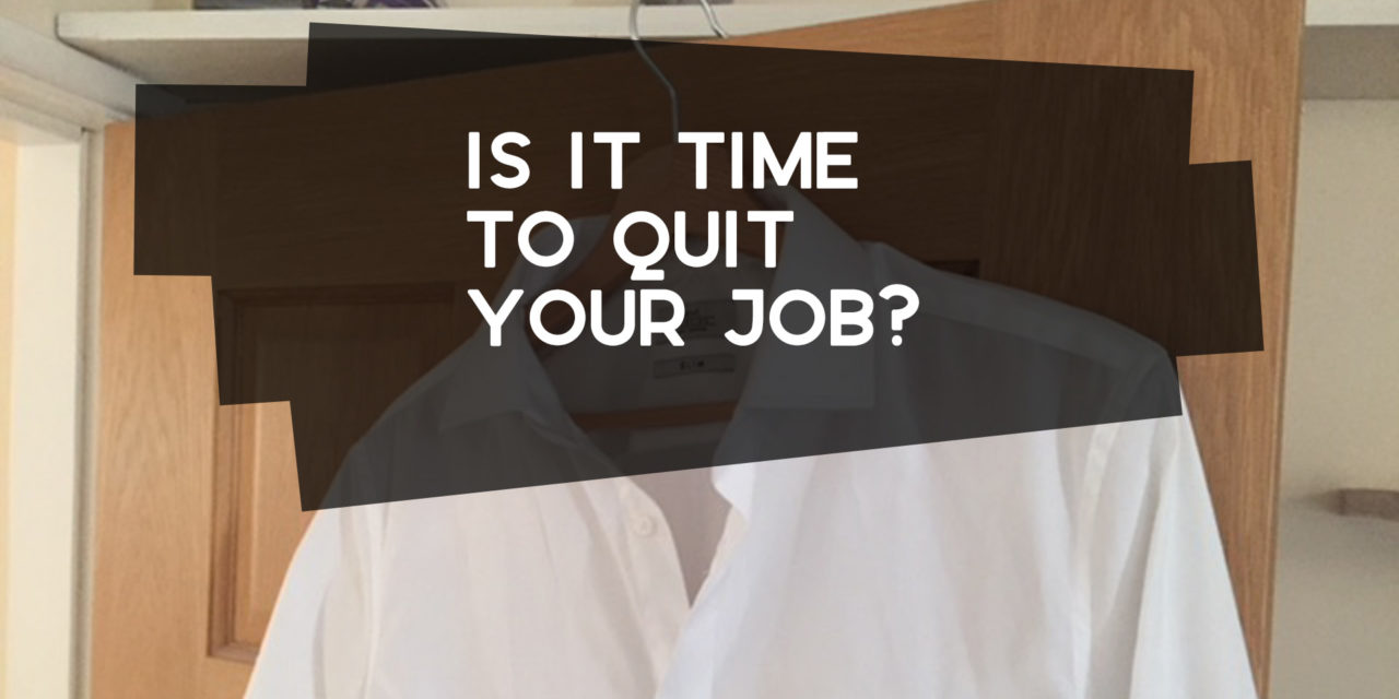 Is It Time to Quit Your Job?