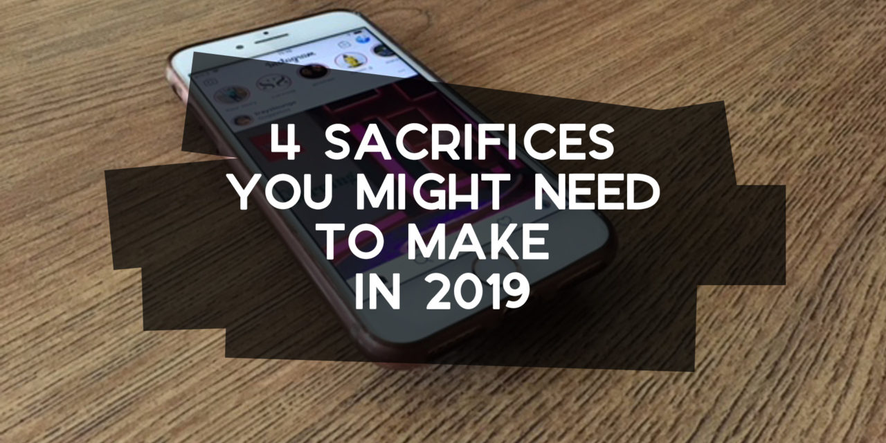 4 Sacrifices You Might Need to Make in 2019