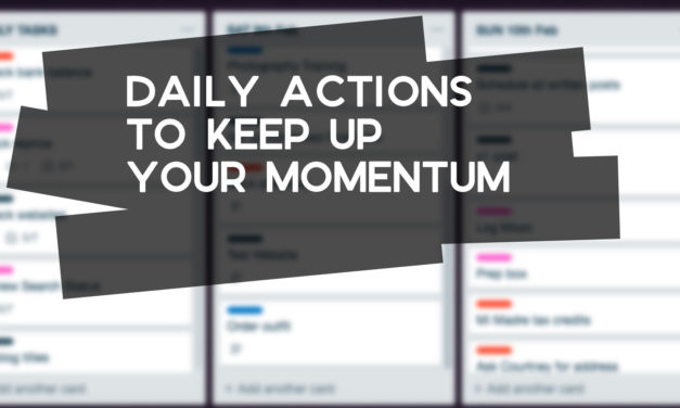 Embrace Daily Actions to Generate Momentum