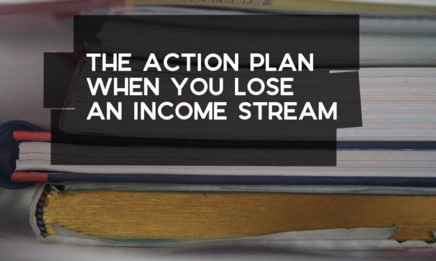 The Action Plan When You Lose an Income Stream