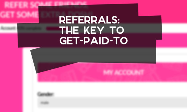 Referrals – The Key to Get-Paid-To Success