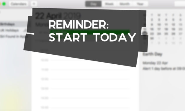 Reminder: Start Today