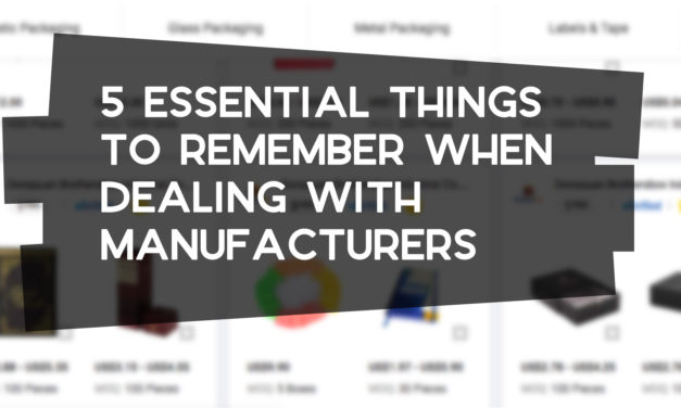 5 Essential Things to Remember When Dealing with Manufacturers