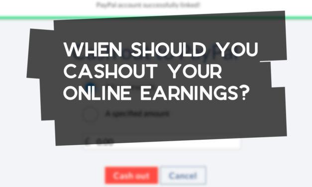 When Should You Cashout Online Earnings?